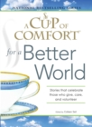 A Cup of Comfort for a Better World : Stories that celebrate those who give, care, and volunteer - eBook