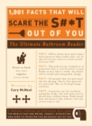1,001 Facts that Will Scare the S#*t Out of You : The Ultimate Bathroom Reader - eBook