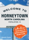 Welcome to Horneytown, North Carolina, Population: 15 : An insider's guide to 201 of the world's weirdest and wildest places - eBook