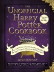 The Unofficial Harry Potter Cookbook : From Cauldron Cakes to Knickerbocker Glory--More Than 150 Magical Recipes for Wizards and Non-Wizards Alike - eBook