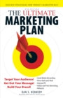 The Ultimate Marketing Plan : Target Your Audience! Get Out Your Message! Build Your Brand! - Book