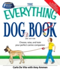 The Everything Dog Book : Learn to train and understand your furry best friend! - eBook