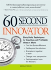 The 60 Second Innovator : Sixty Solid Techniques for Creative and Profitable Ideas at Work - eBook