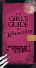The Girl's Guide to Werewolves : All You Need to Know about the Original Untamed Bad Boys - eBook