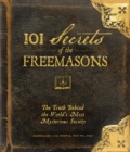 101 Secrets of the Freemasons : The Truth Behind the World's Most Mysterious Society - eBook