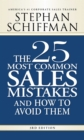 The 25 Most Common Sales Mistakes and How to Avoid Them : . . . And How to Avoid Them - eBook