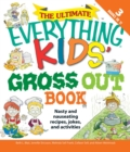 The Ultimate Everything Kids' Gross Out Book : Nasty and nauseating recipes, jokes and activitites - eBook