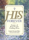 His Forever : Stories of Real People Finding Jesus - eBook