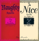 Naughty Spells/Nice Spells : Sexy And Scandalous/Simple And Sweet - eBook