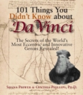 101 Things You Didn't Know About Da Vinci : The Secrets Of The World's Most Eccentric And Innovative Genius Revealed! - eBook