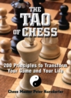 The Tao Of Chess : 200 Principles to Transform Your Game and Your Life - eBook