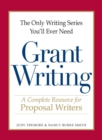 The Only Writing Series You'll Ever Need - Grant Writing : A Complete Resource for Proposal Writers - eBook