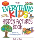 The Everything Kids' Hidden Pictures Book : Hours Of Challenging Fun! - eBook