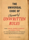 The Incontrovertible Code of (Formerly) Unwritten Rules : From Airline- Armrest Etiquette to Flushing Twice, 251 Universal Laws of Common Civility that We Wish Everything Knew - eBook