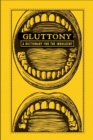 Gluttony : A Dictionary for the Indulgent - eBook