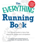 The Everything Running Book : The ultimate guide to injury-free running for fitness and competition - eBook