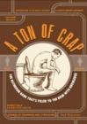 A Ton of Crap : The Bathroom Book That's Filled to the Brim with Knowledge - eBook