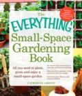 The Everything Small-Space Gardening Book - eBook