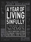 A Year of Living Sinfully : A Self-Serving Guide to Doing Whatever the Hell You Want - eBook