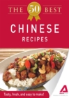 The 50 Best Chinese Recipes : Tasty, fresh, and easy to make! - eBook