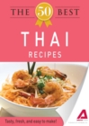 The 50 Best Thai Recipes : Tasty, fresh, and easy to make! - eBook