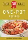 The 50 Best One-Pot Recipes : Tasty, fresh, and easy to make! - eBook