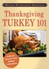 Holiday Entertaining Essentials: Thanksgiving Turkey 101 : Delicious ideas for easy holiday celebrations - eBook