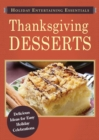 Holiday Entertaining Essentials: Thanksgiving Desserts : Delicious ideas for easy holiday celebrations - eBook