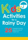 Kids' Activities for a Rainy Day : 25 boredom-busting ideas for tons of indoor fun! - eBook