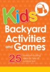 Kids' Backyard Activities and Games : 25 boredom-busting ideas for tons of outdoor fun! - eBook