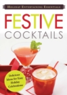 Holiday Entertaining Essentials: Festive Cocktails : Delicious  ideas for easy holiday celebrations - eBook