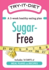 Try-It Diet - Sugar-Free : A two-week healthy eating plan - eBook