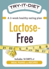 Try-It Diet: Lactose-Free : A two-week healthy eating plan - eBook