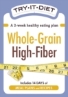 Try-It Diet - Whole-Grain, High Fiber : A two-week healthy eating plan - eBook