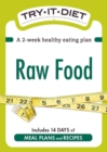 Try-It Diet: Raw Food : A two-week healthy eating plan - eBook