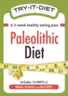 Try-It Diet - Paleolithic Diet : A two-week healthy eating plan - eBook