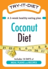 Try-It Diet: Coconut Oil Diet : A two-week healthy eating plan - eBook