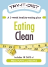 Try-It Diet: Eating Clean : A two-week healthy eating plan - eBook