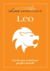 Love Astrology: Leo : Use the stars to find your perfect match! - eBook