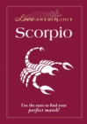 Love Astrology: Scorpio : Use the stars to find your perfect match! - eBook