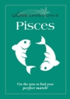 Love Astrology: Pisces : Use the stars to find your perfect match! - eBook
