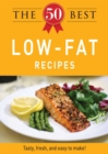 The 50 Best Low-Fat Recipes : Tasty, fresh, and easy to make! - eBook