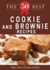 The 50 Best Cookies and Brownies Recipes : Tasty, fresh, and easy to make! - eBook