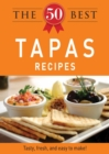 The 50 Best Tapas Recipes : Tasty, fresh, and easy to make! - eBook