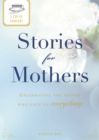 A Cup of Comfort Stories for Mothers : Celebrating the women who gave us everything - eBook
