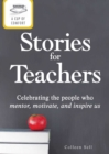 A Cup of Comfort Stories for Teachers : Celebrating the people who mentor, motivate, and inspire us - eBook