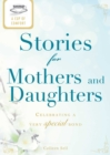 A Cup of Comfort Stories for Mothers and Daughters : Celebrating a very special bond - eBook