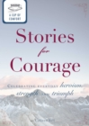 A Cup of Comfort Stories for Courage : Celebrating everyday heroism, strength, and triumph - eBook