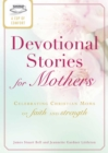 A Cup of Comfort Devotional Stories for Mothers : Celebrating Christian moms of faith and strength - eBook