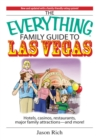 The Everything Family Travel Guide To Las Vegas : Hotels, Casinos, Restaurants, Major Family Attractions - And More! - eBook